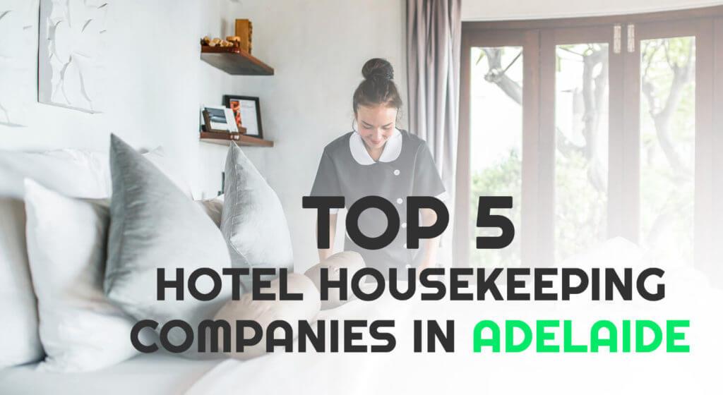 Top 5 Hotel Housekeeping Companies in Adelaide